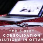 The 6 Best Debt Consolidation Solutions in Ottawa
