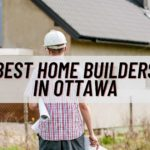 The 5 Best Home Builders in Ottawa