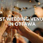 The 5 Best Wedding Venues in Ottawa