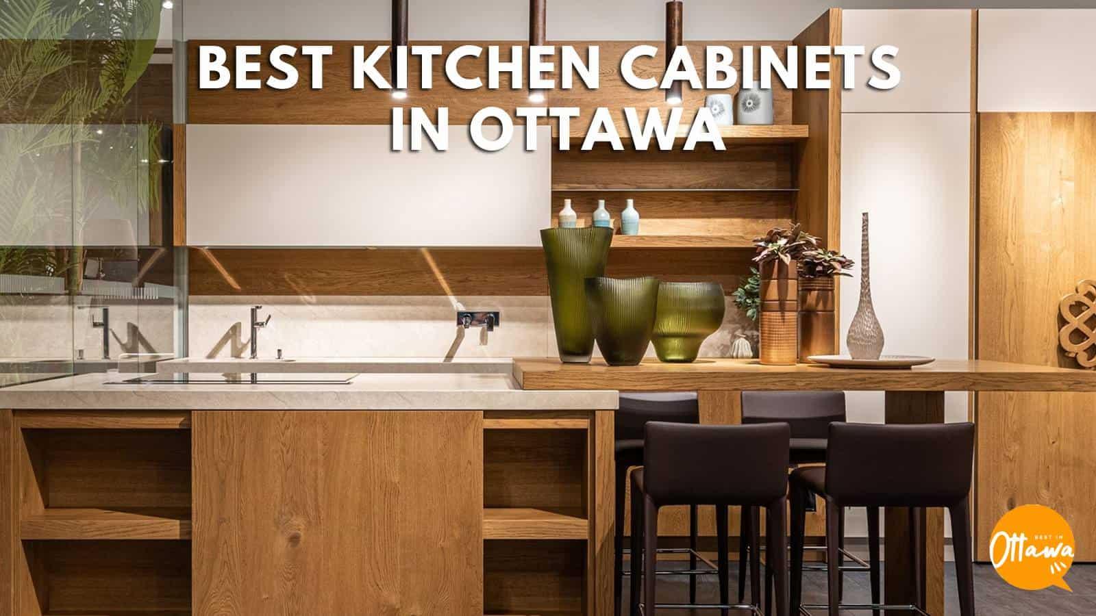 Best Kitchen Cabinets in Ottawa