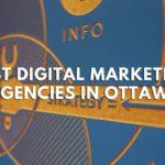 6 Best Digital Marketing Agencies in Ottawa