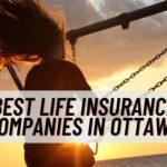 The 5 Best Life Insurance Companies in Ottawa