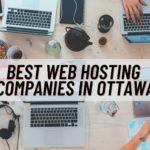 The 5 Best Web Hosting Companies in Ottawa