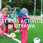 5 Best Kids' Activities in Ottawa