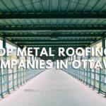 Top 6 Metal Roofing Companies in Ottawa